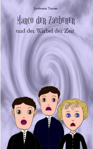 Cover: Marco der Zauberer und der Wirbel der Zeit