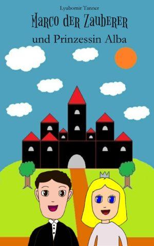 Cover: Marco der Zauberer und Prinzessin Alba