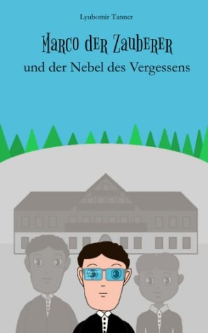 Cover: Marco der Zauberer und der Nebel des Vergessens