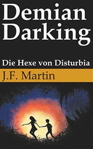 Cover: Demian Darking – Die Hexe von Disturbia