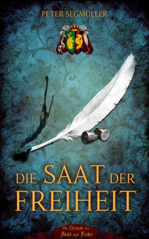 Cover: Die Saat der Freiheit