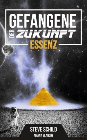 Cover: Gefangene der Zukunft, Essenz (Teil 1)