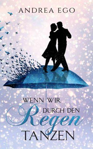 Cover: Wenn wir durch den Regen tanzen