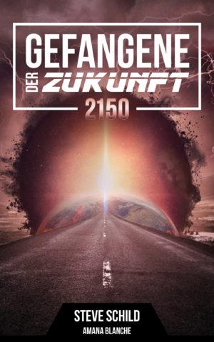 Cover: Gefangene der Zukunft 2150
