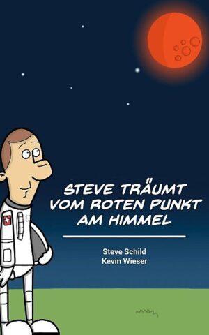 Cover: Steve träumt vom roten Punkt am Himmel