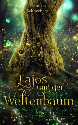 Cover: Lajos und der Weltenbaum